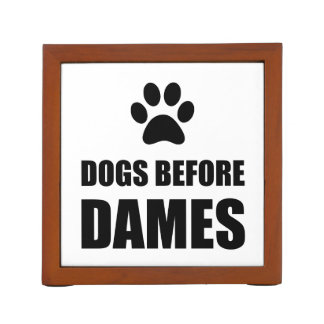 Dogs Before Dames Funny Desk Organizer
