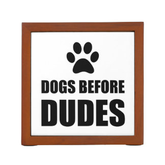Dogs Before Dudes Funny Desk Organizer