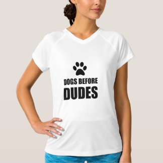 Dogs Before Dudes Funny T-Shirt