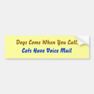 Dogs Come... Bumper Sticker