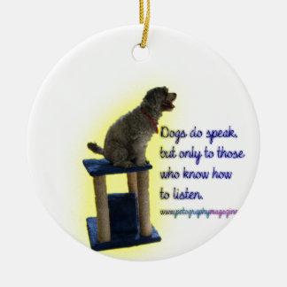 Dogs do speak ceramic ornament