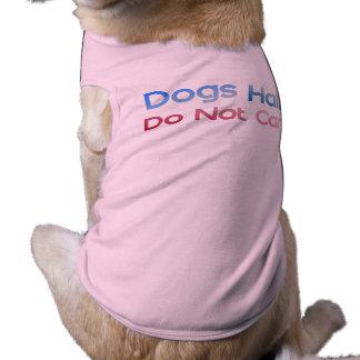 Dogs Hair Do Not Care Shirt