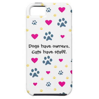 Dogs Have Owners-Cats Have Staff Case For The iPhone 5