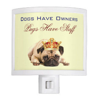 Dogs Have Owners, Pugs Have Staff Night Light