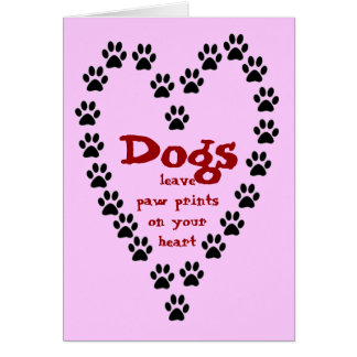 Dogs Leave Paw Prints Card