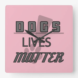 DOGS LIVES MATTER! Clock