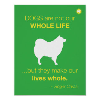 Dogs - lives whole quote green Poster