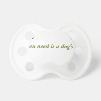 Dogs love pacifier