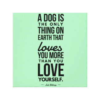 Dogs Love You More Billings Motivational Quote Canvas Print