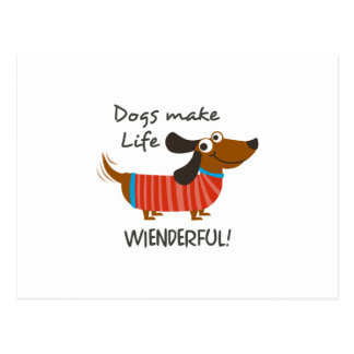 Dogs Make Life Weinderful! Postcard