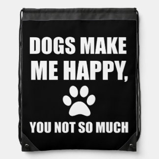 Dogs Make Me Happy You Not So Much Funny Drawstring Bag