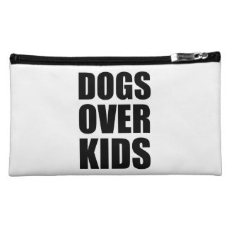 Dogs Over Kids Funny Quote Cosmetic Bag