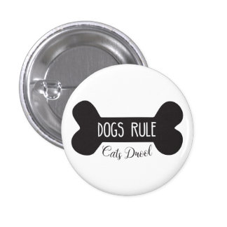 Dogs Rule Cats Drool 1 Inch Round Button