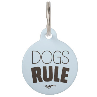 Dogs Rule Dog Tag