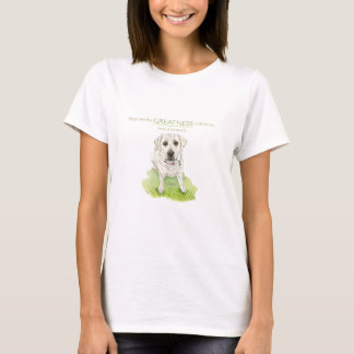 Dogs see the greatness within us watercolor T-Shirt