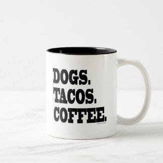 Dogs. Tacos. Coffee. Two-Tone Coffee Mug