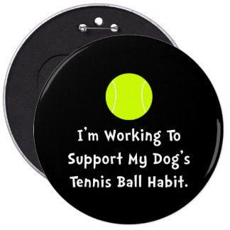 Dogs Tennis Ball 6 Inch Round Button