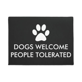 Dogs Welcome People Tolerated Doormat