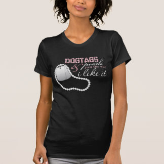 Dogtags & Pearls just  the way I like it T-Shirt