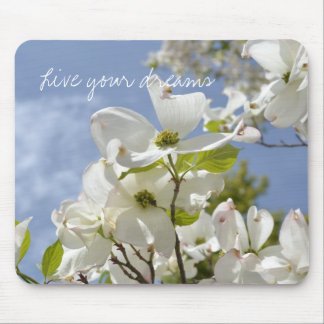 Dogwood Flowers- Wise sayings Mouse Pad