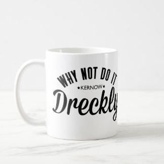 Doing it Dreckly Coffee Mug
