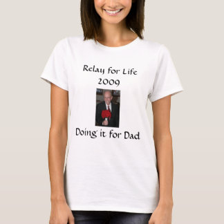Doing it for Dad T-Shirt