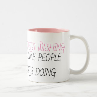 Doing not Wishing Two-Tone Coffee Mug