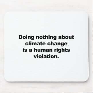 Doing nothing about climate change mouse pad