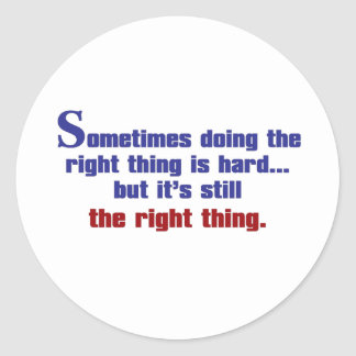 Doing the Right Thing Round Sticker