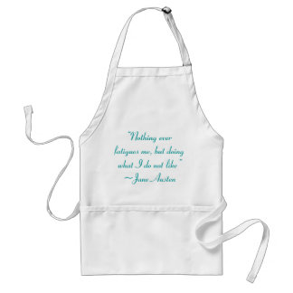 Doing What I Do Not Like Jane Austen Quote Standard Apron