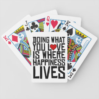 Doing What You Love Is Where Happiness Lives Poker Deck
