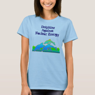 Dolphins Against Nuclear Energy Anti-Nuke T-shirt