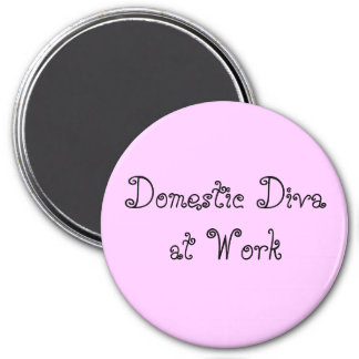 Domestic Diva at Work Magnet