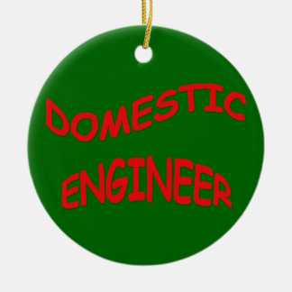 Domestic Engineer - Family Manager Ceramic Ornament