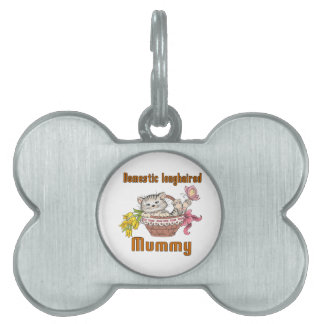 Domestic longhaired Cat Mom Pet Tag