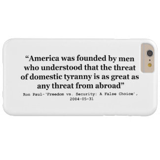 Domestic Tryanny is as Great as Any From Abroad Barely There iPhone 6 Plus Case