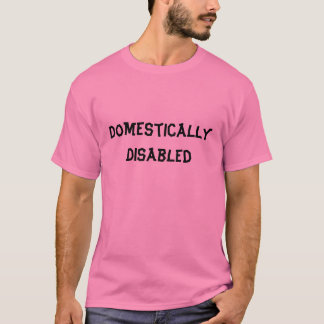 DomesticallyDisabled T-Shirt