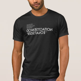 Domestication Resistance T-Shirt