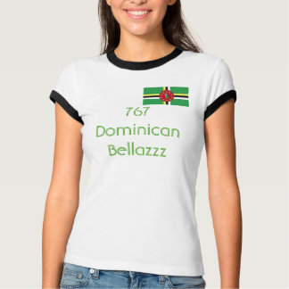 Dominica flag, 767 Dominican Bellazzz T-Shirt