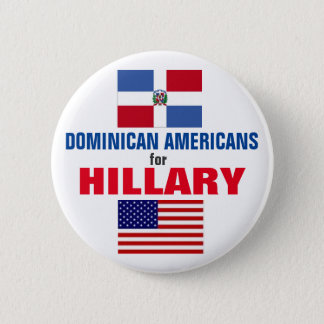 Dominican Americans for Hillary 2016 2 Inch Round Button