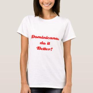 Dominicanas do it Better! T-Shirt