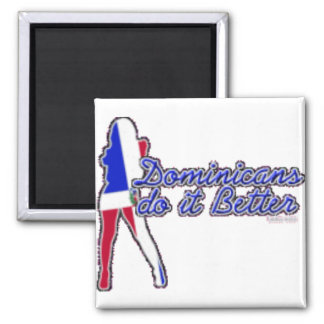 Dominicans Do It Better Square Magnet