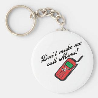 Don't Make Me Call Mimi! Keychain