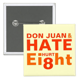 Don Juan and Hate Hurt Eight 2 Inch Square Button