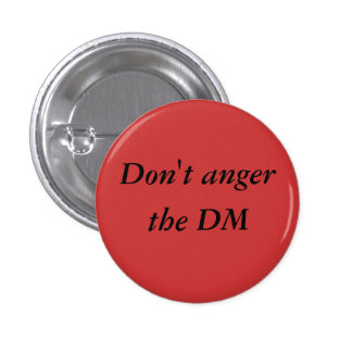 Don t Anger the DM pinback button