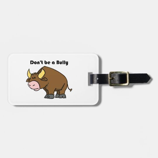 Don't Be a Bully Bull Cow Cartoon Bag Tag