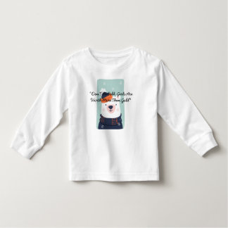 """""""Don'T Be Cold, Girls Are Worth More Than Gold"""" Toddler T-shirt"""