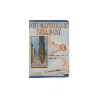 Don't Blame It All On Broadway Passport Holder
