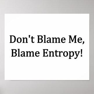Don t Blame Me Blame Entropy Print