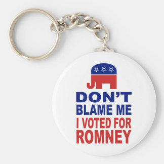 Don t Blame Me I Voted For Romney Keychains